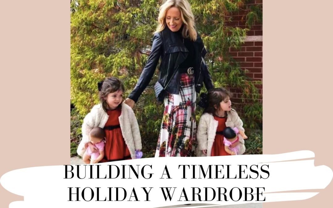 Building a Timeless Holiday Wardrobe